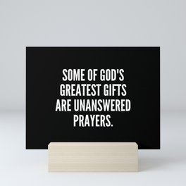 Some of God s greatest gifts are unanswered prayers Mini Art Print