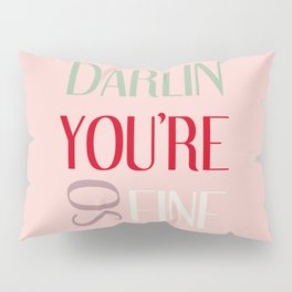 DARLIN YOU'RE SO FINE Pillow Sham