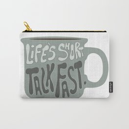 Life's Short Talk Fast in Green Carry-All Pouch