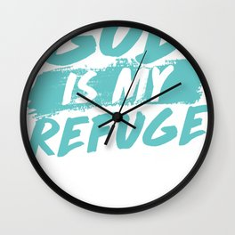 God is my refuge Wall Clock