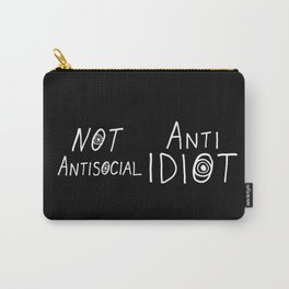 NOT Anti-Social Anti-Idiot - Dark BG Carry-All Pouch