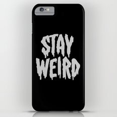 Stay Weird iPhone 6s Plus Slim Case