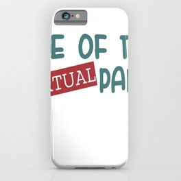 Life of the Virtual Party iPhone Case