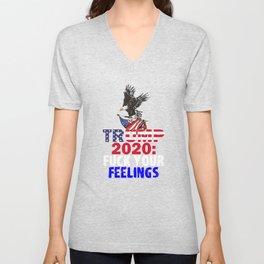 Trump 2020 Fuck Your Feelings 46th President of USA Unisex V-Neck