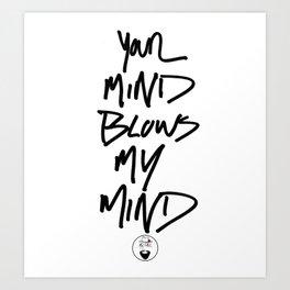 YOUR MIND  Art Print