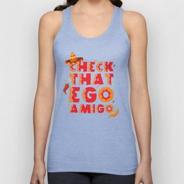 Check That Ego, Amigo Unisex Tank Top