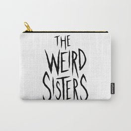 The Weird Sisters - Black Carry-All Pouch