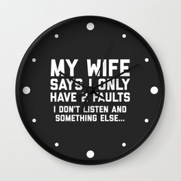 Don't Listen Wife Funny Quote Wall Clock