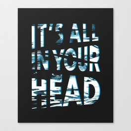 In Your Head Canvas Print