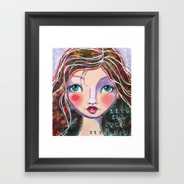Live In Your Strength Framed Art Print