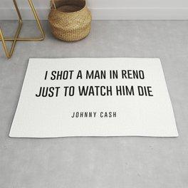 I shot a man in reno Rug