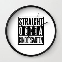 STRAIGHT OUTTA KINDERGARTEN Wall Clock