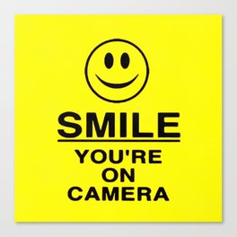 Smile You're On Camera Canvas Print