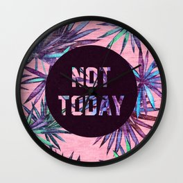 Not today - pink version Wall Clock