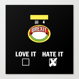 Brexit - HATE IT Canvas Print