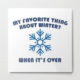 Favorite Thing About Winter Metal Print