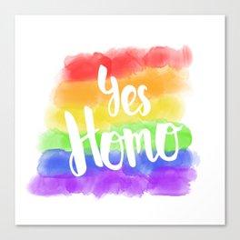 Yes Homo Canvas Print