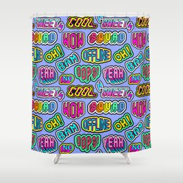 """Oh"", ""Bam"", ""Offline"", ""Oops"", ""Squad"", ""Yeah"" pattern 2 Shower Curtain"