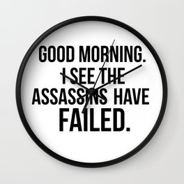 I see the assassins have failed quote Wall Clock