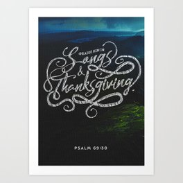 Songs And Thanksgiving Art Print