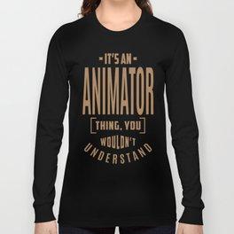 Animator - Funny Job and Hobby Long Sleeve T-shirt