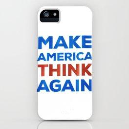 Make America Think Again iPhone Case