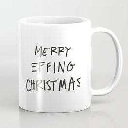 Merry Effing Christmas Coffee Mug