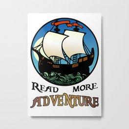 Read More Adventure Metal Print