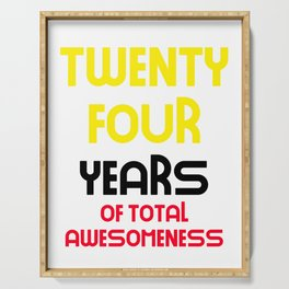 twenty four years of total awesomeness cute birthday gift idea Serving Tray