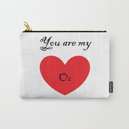 VALENTINE'S DAY you are my O2 Carry-All Pouch