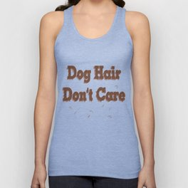 Dog Hair Don't Care Unisex Tank Top
