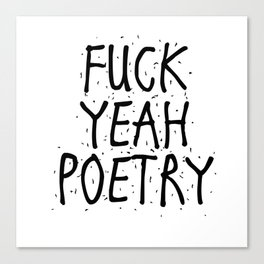 F*CK YEAH POETRY Canvas Print