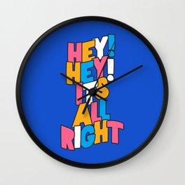 Hey Hey It's All Right Wall Clock