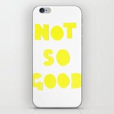 Not So Good iPhone & iPod Skin