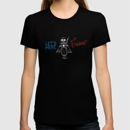 Let's Here Friends T-shirt