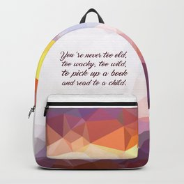 """You're never to old... """"Dr. Seuss"""" Inspirational Quote Backpack"""