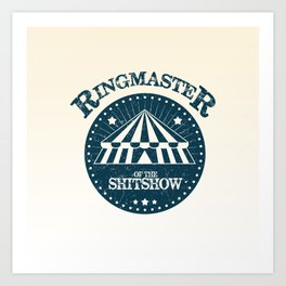 Ringmaster of the shitshow Art Print