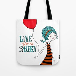 Live Your Story Tote Bag