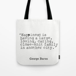 quote about happiness George Burns Tote Bag