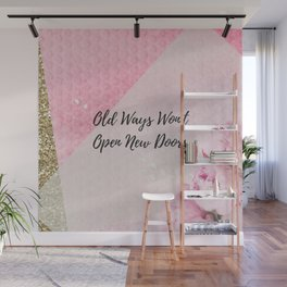 Old ways wont open new doors Wall Mural
