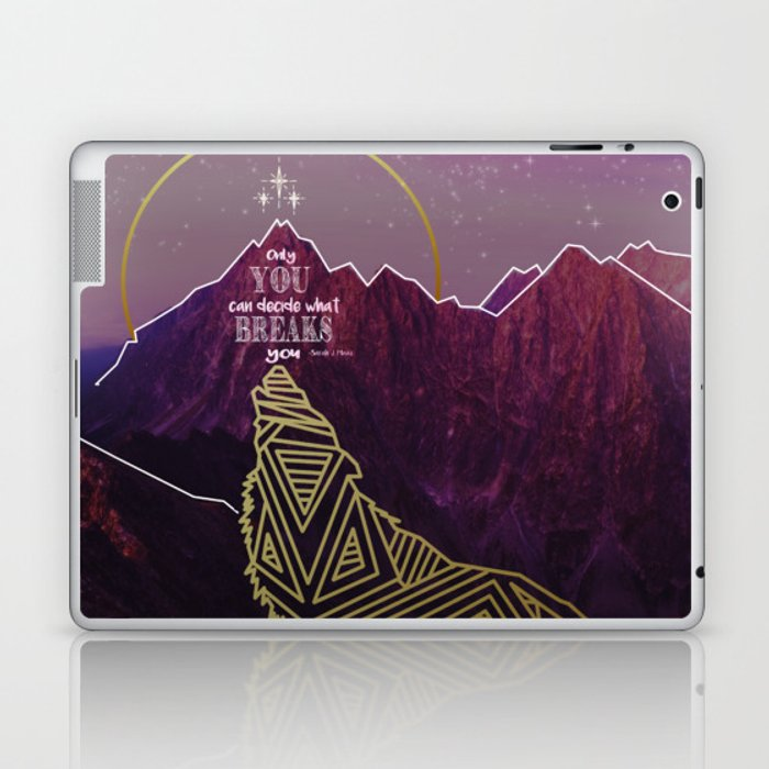 Only You Can Decide What Breaks You Laptop & iPad Skin