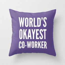 World's Okayest Co-worker (Ultra Violet) Throw Pillow