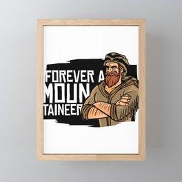 forever a mountaineer saying Framed Mini Art Print