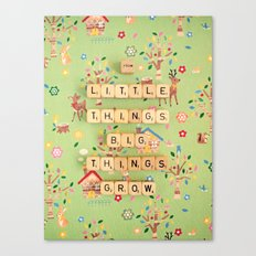 From Little Things Big Things Grow Canvas Print