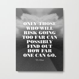 ONLY THOSE... Metal Print