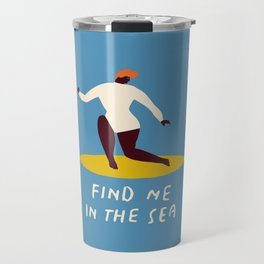 Find me in the sea Travel Mug