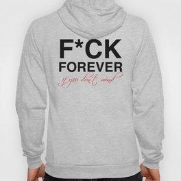F*ck forever Hoody