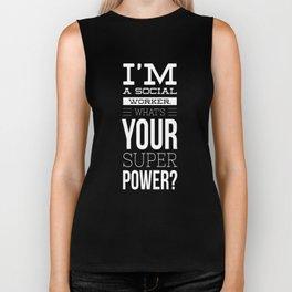 I'm A Social Worker, What's Your Super Power? Shirt Biker Tank