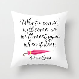 We'll Meet Again - Hagrid Quote Throw Pillow
