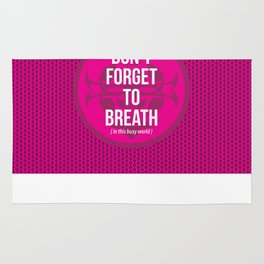 Don't Forget to Breath in this busy world. Rug